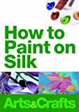 How To Paint On Silk [DVD]