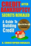 Credit After Bankruptcy Secrets Revealed