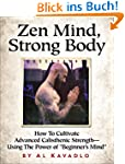 Zen Mind, Strong Body: How To Cultiva...