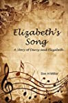 Elizabeth's Song: A Story of Darcy an...