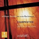 Charpentier: Te Deum - Grand Office des Morts