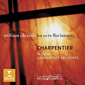 Charpentier: Te Deum - Grand Office des Morts