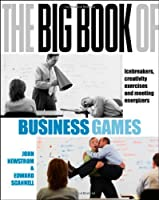 The Big Book of Business Games: Icebreakers, Creativity Exercises and Meeting Energisers (UK Edition): Icebreakers, Creativity Exercises, and Meeting Energizers