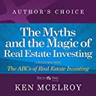 The Myths and the Magic: A Selection from Rich Dad Advisors: ABCs of Real Estate Investing Hörbuch von Ken McElroy Gesprochen von: Garrett Sutton
