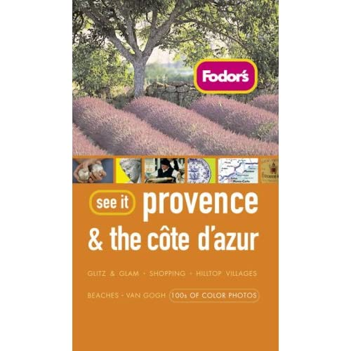 Fodor's See It Provence and the Cote d'Azur, 1st Edition Fodor's