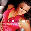 Annagrace - You Make Me Feel [CD Maxi-Single]