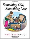 Something Old, Something New: For Better or For Worse 1st Treasury (For Better or for Worse Treasury)
