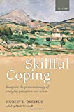 img - for Skillful Coping: Essays on the phenomenology of everyday perception and action book / textbook / text book