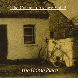 The Coleman Archive, Vol. 2: The Home Place