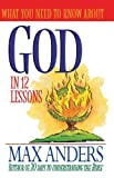 What You Need To Know About God In 12 Lessons The What You Need To Know Study Guide Series (0785213449) by Anders, Max