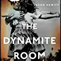 The Dynamite Room (       UNABRIDGED) by Jason Hewitt Narrated by Will Thorp