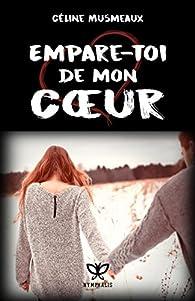 Céline Musmeaux - Empare-toi de mon coeur
