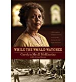 While the World Watched: A Birmingham Bombing Survivor Comes of Age During the Civil Rights Movement (Paperback) - Common