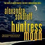 Huntress Moon | Alexandra Sokoloff