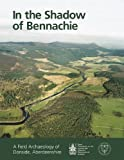 In the Shadow of Bennachie: A Field Archaeology of Donside, Aberdeenshire