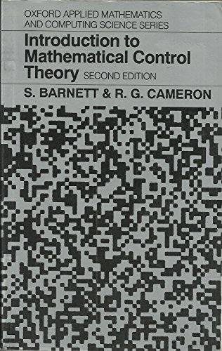 Introduction to Mathematical Control Theory (Oxford Applied Mathematics and Computing Science Series), by S. Barnett, R. G. Cameron