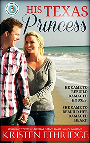 His Texas Princess: Clean and Wholesome Inspirational Christian Romance (Port Provident: Hurricane Hope Book 3)