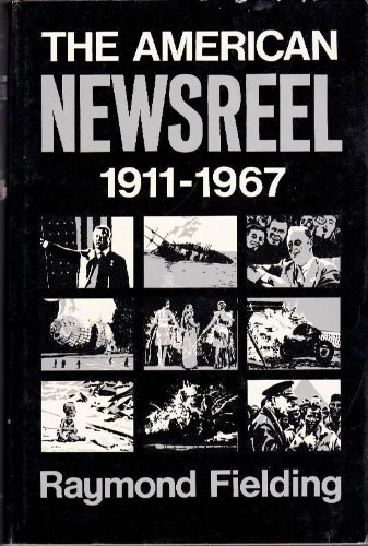 The American Newsreel, 1911-1967