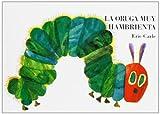 La oruga muy hambrienta: Board Book (Spanish Edition)