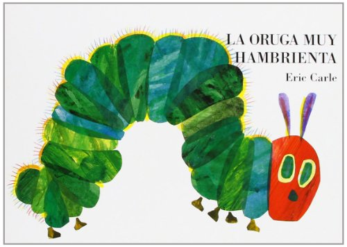 La oruga muy hambrienta: Board Book (Spanish Edition) - Eric Carle