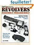 Gun Digest Book of Revolvers Assembly...