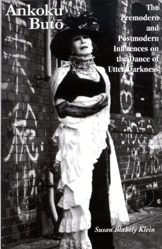 Ankoku Buto The Premodern and Postmodern Influences on the Dance of Utter Darkness Cornell University East Asia093966030X : image