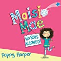 Maisie Mae: No Boys Allowed Audiobook by Poppy Harper Narrated by Penelope Rawlins