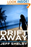 Drift Away (A Noah Braddock Novel Book 4)