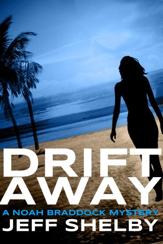 Drift Away (Noah Braddock Mysteries)
