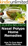 Nasal Polyps Home Remedies: How To Cu...