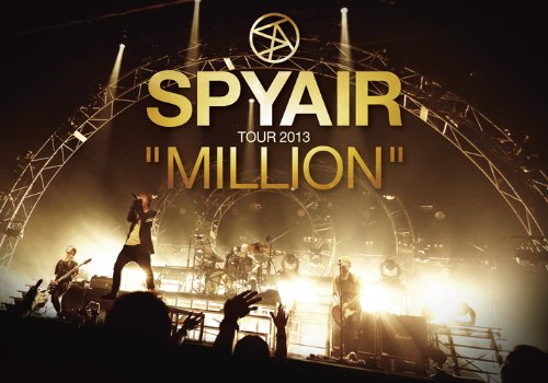 "SPYAIR TOUR 2013 ""MILLION"