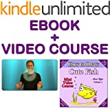 Mini Video Course: Art and Crafts for kids and Adults: How to Draw Cute Fish (Mini Video Drawing Courses - How to Draw Cartoons Book 2) (English Edition)