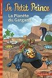 Le Petit Prince:La Planète du Gargand