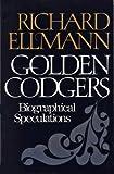 Golden Codgers: Biographical Speculations (A galaxy book) (019519845X) by Ellmann, Richard
