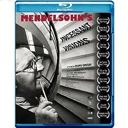 Mendelsohn's Incessant Visions [Blu-ray]