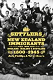 Settlers: New Zealand Immigrants from England, Ireland & Scotland 1800-1945 (AUP Studies in Cultural and Social History series) (1869404017) by Phillips, Jock