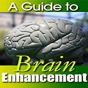 A Guide to Brain Enhancement | [Good Guide Publishing]