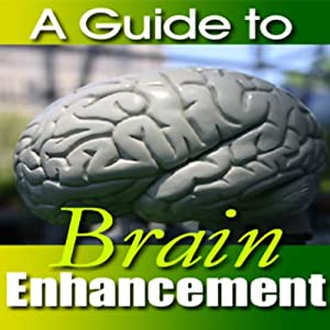 A Guide to Brain Enhancement Audiobook
