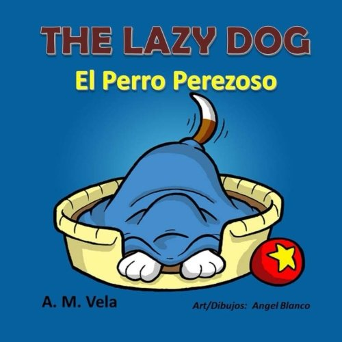 The Lazy Dog: El Perro Perezoso
