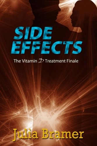 Side Effects: The Vitamin D Treatment Finale (Volume 2)