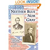 Neither Blue Nor Gray: Stories of the Civil War in Kentucky