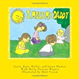 img - for I Miss My Daddy book / textbook / text book