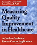 img - for Measuring Quality Improvement in Healthcare: A Guide to Statistical Process Control Applications 1st (first) Edition by Carey, Raymond G., Lloyd, Robert C. [2001] book / textbook / text book