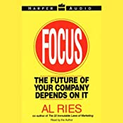 Focus: The Future of Your Company Depends on It | [Al Ries]