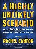 A Highly Unlikely Scenario, or a Neetsa Pizza Employee's Guide to Saving the World: A Novel