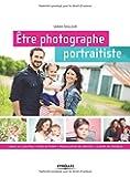 Etre photographe portraitiste : Cibler sa clientèle, fixer ses tarifs, promouvoir ses services, guider ses modèles