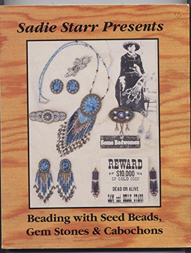Sadie Starr Presents Beading With Seed Beads, Gem Stones and Cabochons PDF
