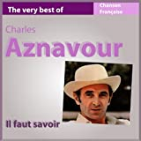 Il faut savoir (The Very Best of Charles Aznavour)