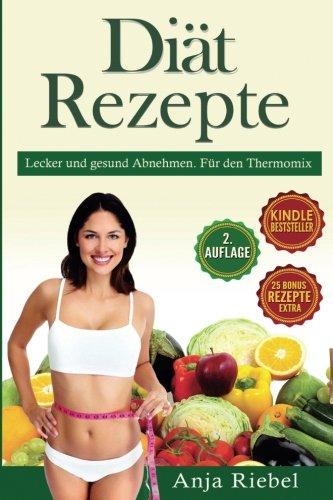 diat-rezepte-fur-den-thermomix-lecker-und-gesund-abnehmen-german-edition