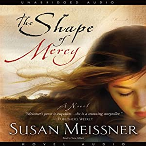 Shape of Mercy | [Susan Meissner]